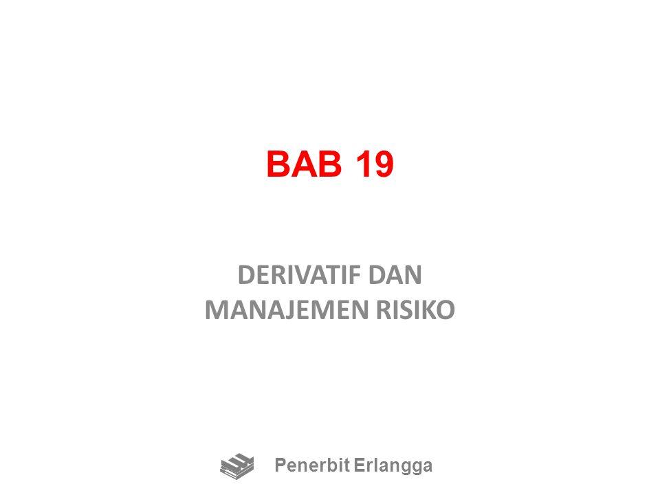BAB 19 DERIVATIF DAN MANAJEMEN RISIKO Penerbit Erlangga