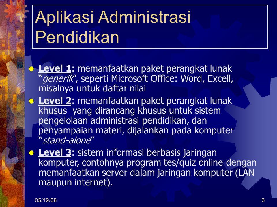 """05/19/083 Aplikasi Administrasi Pendidikan  Level 1: memanfaatkan paket perangkat lunak """"generik"""", seperti Microsoft Office: Word, Excell, misalnya u"""