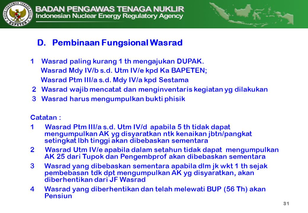 31 1 Wasrad paling kurang 1 th mengajukan DUPAK. Wasrad Mdy IV/b s.d. Utm IV/e kpd Ka BAPETEN; Wasrad Ptm III/a s.d. Mdy IV/a kpd Sestama 2 Wasrad waj