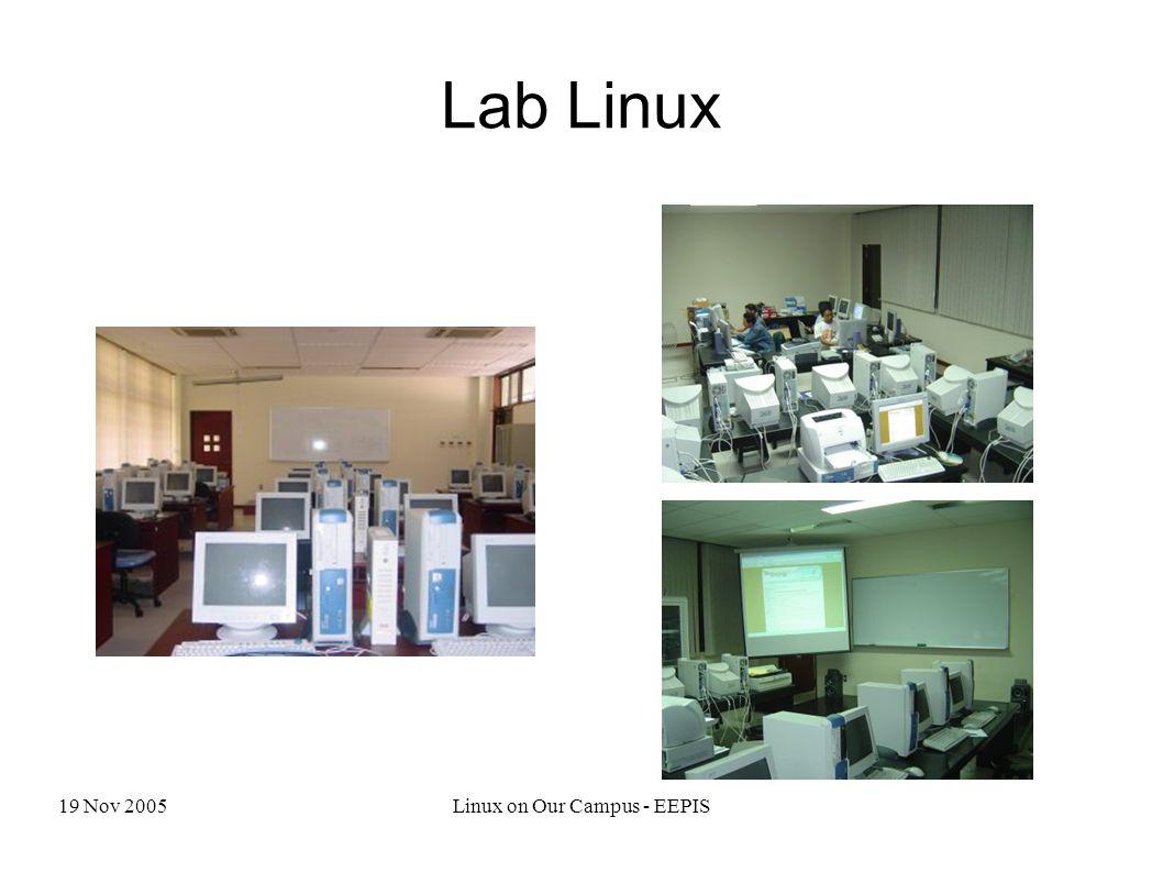 19 Nov 2005Linux on Our Campus - EEPIS Lab Linux
