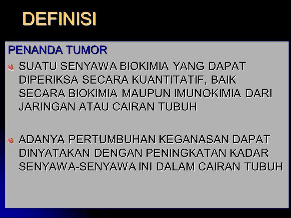 PRINSIP UMUM PENGGUNAAN PENANDA TUMOR 1.
