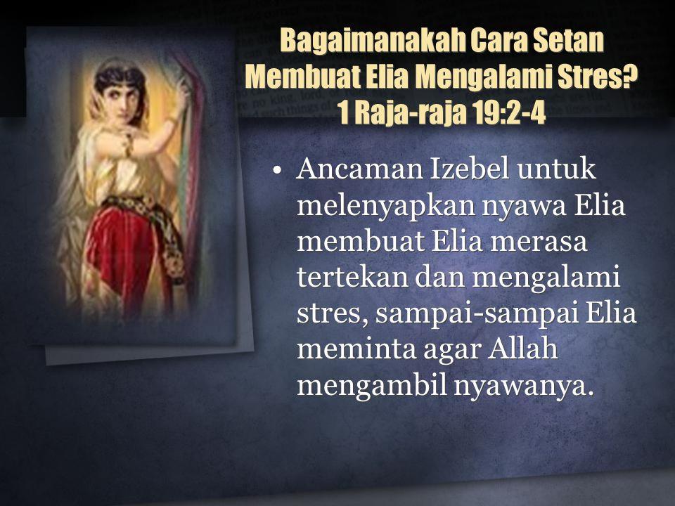 Bagaimanakah Cara Setan Membuat Elia Mengalami Stres.