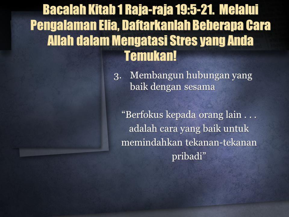 Bacalah Kitab 1 Raja-raja 19:5-21.