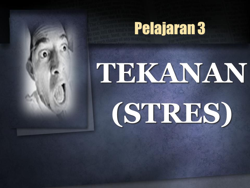 Pelajaran 3 TEKANAN(STRES)TEKANAN(STRES)