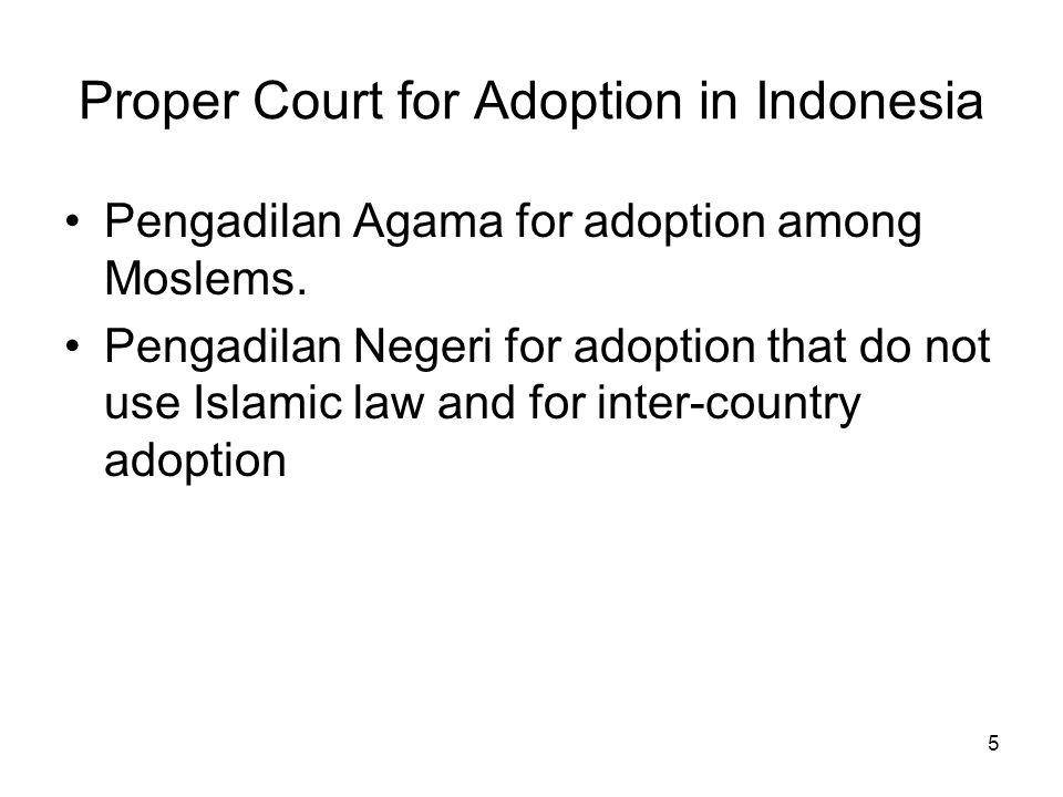16 II.Banyak negara lain, menentukan hukum adopsi berdasarkan 4 sistem: a.