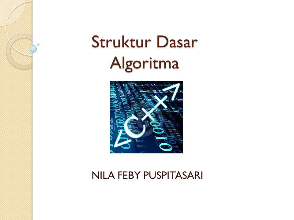 Struktur Dasar Algoritma NILA FEBY PUSPITASARI