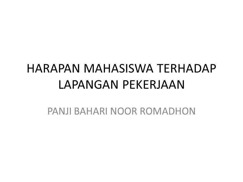 HARAPAN MAHASISWA TERHADAP LAPANGAN PEKERJAAN PANJI BAHARI NOOR ROMADHON