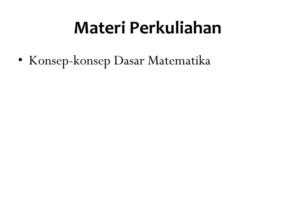 Materi Perkuliahan Konsep-konsep Dasar Matematika