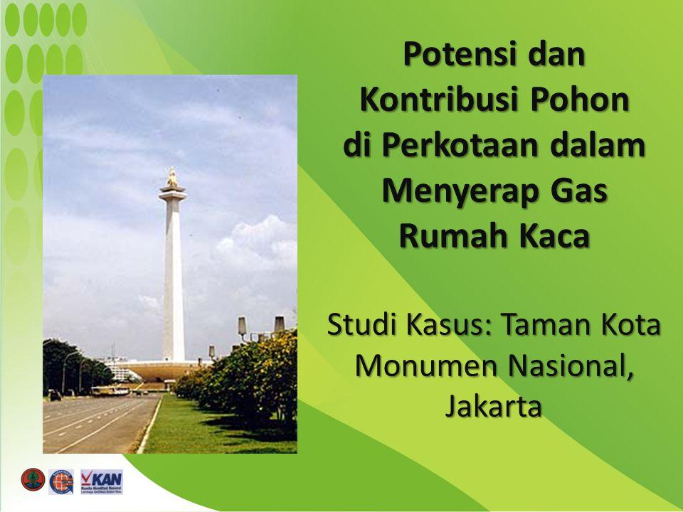 Potensi dan Kontribusi Pohon di Perkotaan dalam Menyerap Gas Rumah Kaca Studi Kasus: Taman Kota Monumen Nasional, Jakarta