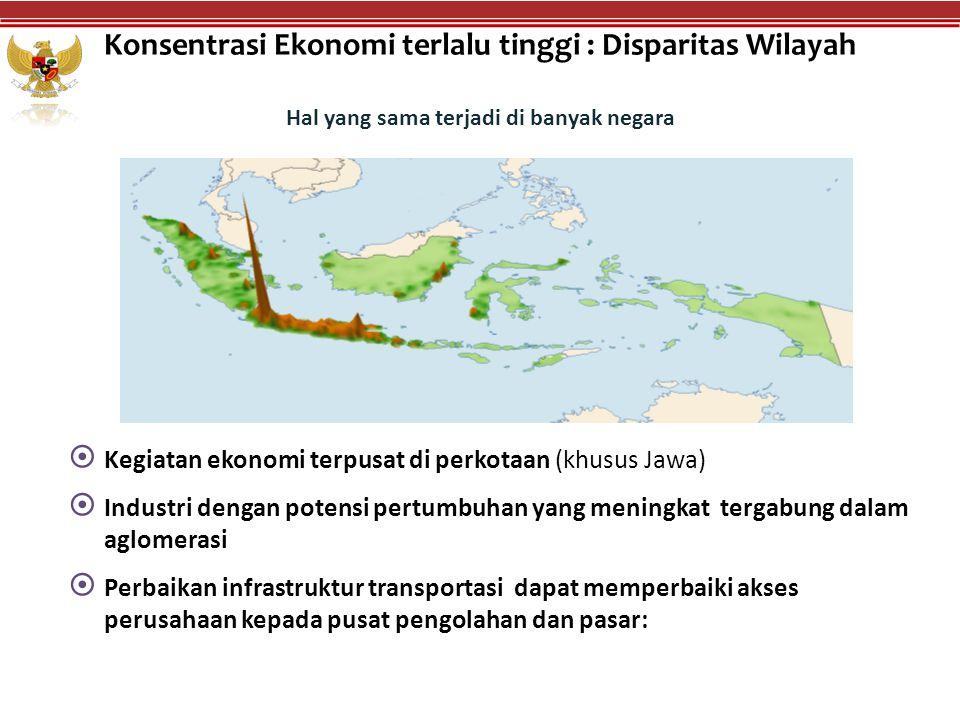 Konsentrasi Ekonomi terlalu tinggi : Disparitas Wilayah  Kegiatan ekonomi terpusat di perkotaan (khusus Jawa)  Industri dengan potensi pertumbuhan y