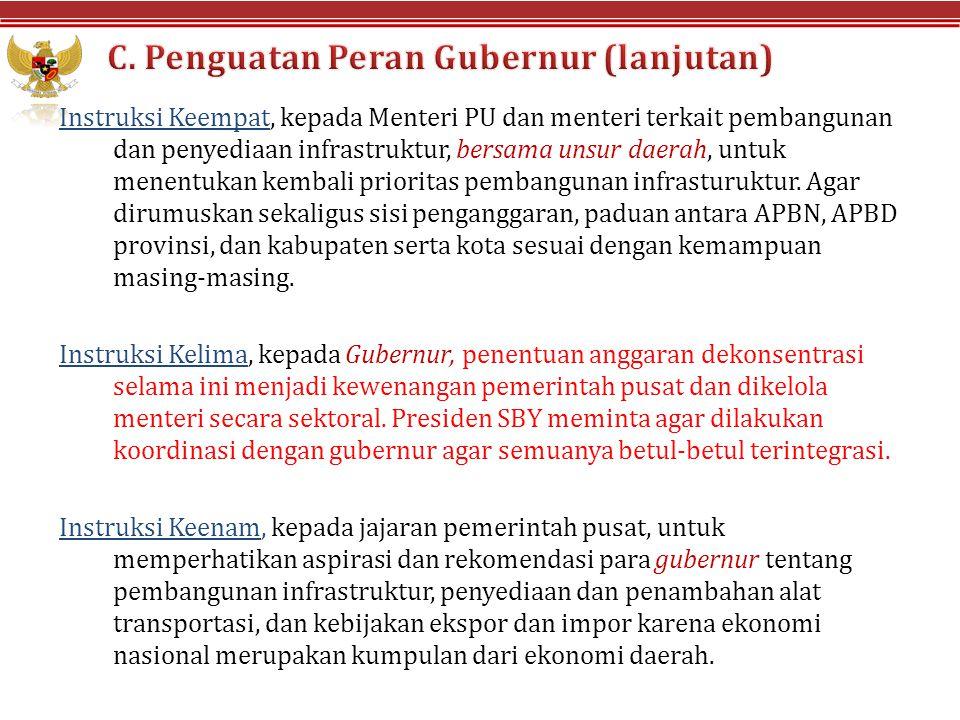Instruksi Keempat, kepada Menteri PU dan menteri terkait pembangunan dan penyediaan infrastruktur, bersama unsur daerah, untuk menentukan kembali prio