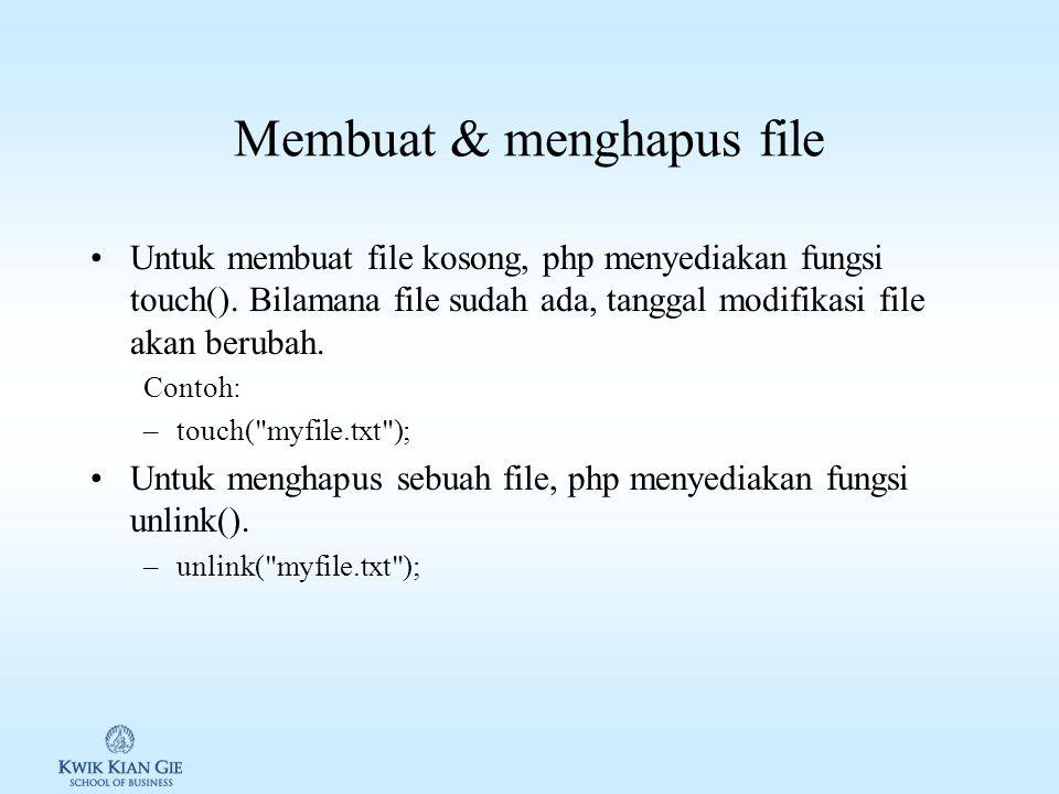 Mengakses informasi lain suatu file Membaca ukuran file dapat menggunakan fungsi filesize() print The size of test.txt is.