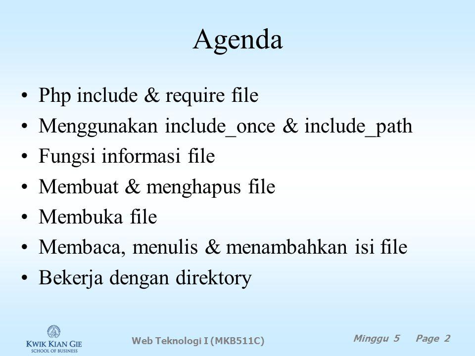Menambahkan isi file fwrite() / fputs() Untuk menambahkan isi suatu file digunakan fungsi fwrite() / fputs() Fwrite() / fputs() menerima input string atau file (menggabungkan file) Contoh: 11: $filename = test2.txt ; 12: print Writing to $filename ; 13: $fp = fopen( $filename, w ) or die( Couldn t open $filename ); 14: fwrite( $fp, Hello world\n ); 15: fclose( $fp ); 16: print Appending to $filename ; 17: $fp = fopen( $filename, a ) or die( Couldn t open $filename ); 18: fputs( $fp, And another thing\n ); 19: fclose( $fp );