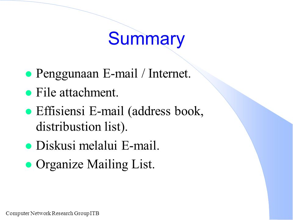 Computer Network Research Group ITB Summary l Penggunaan E-mail / Internet.