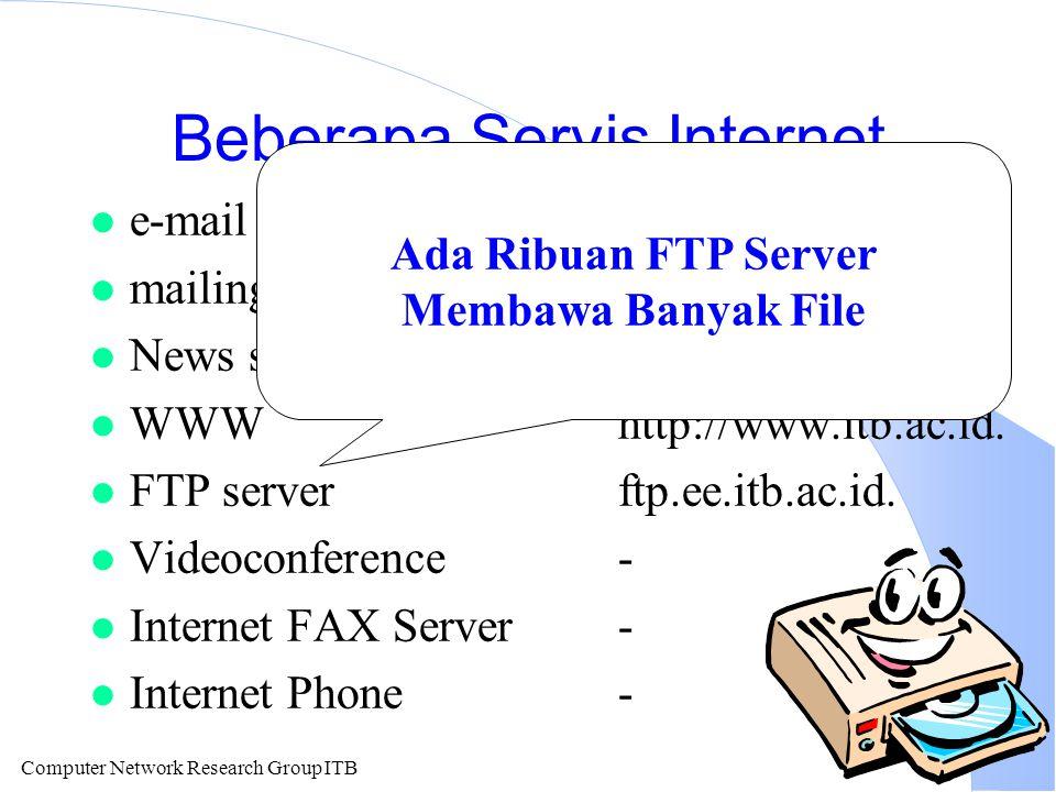 Computer Network Research Group ITB Distribution List l Untuk mengirimkan sebuah E-mail / laporan ke beberapa tujuan sekaligus.