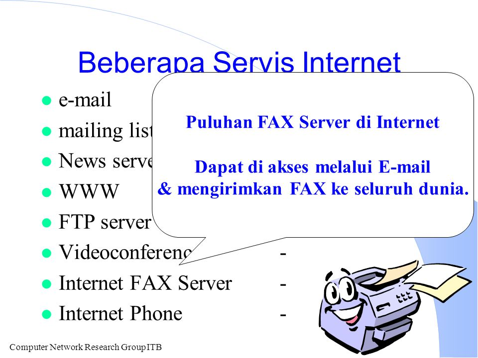 Computer Network Research Group ITB Mailing List l Ada banyak mailing list di Internet.
