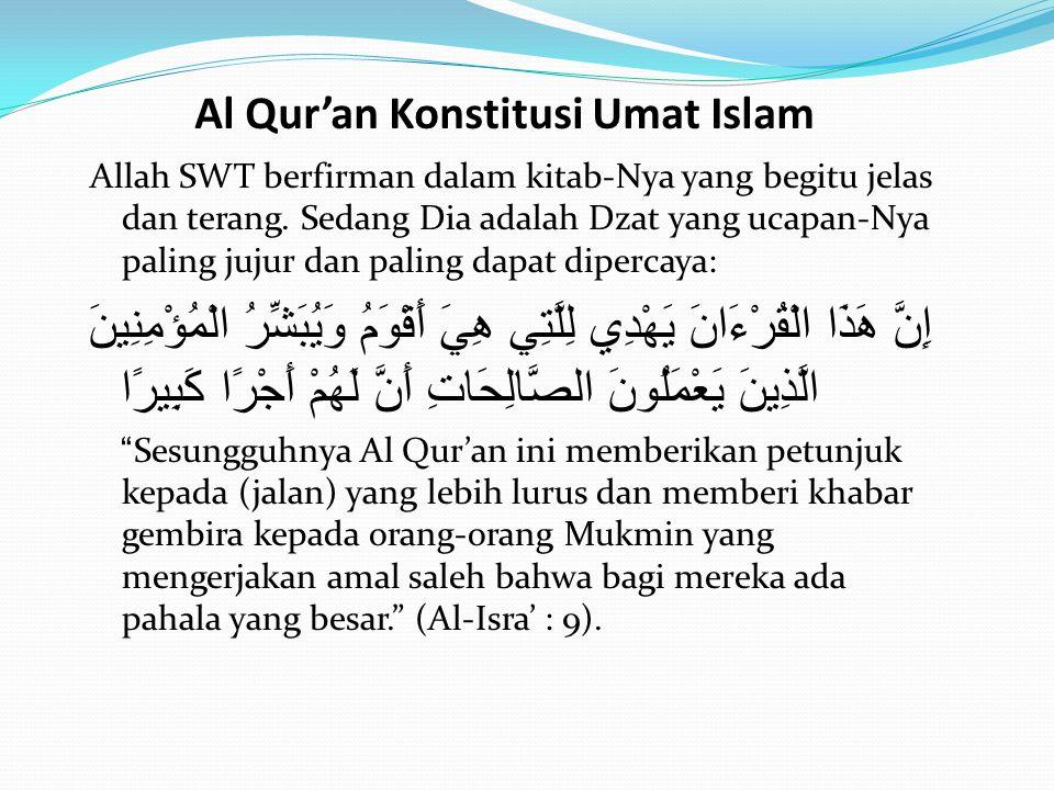 Al-Qur'an sumber kekuatan Umat Islam Allah berfirman: وَقَالَ الَّذِينَ كَفَرُوا لَا تَسْمَعُوا لِهَذَا الْقُرْآَنِ وَالْغَوْا فِيهِ لَعَلَّكُمْ تَغْلِبُونَ Dan orang-orang yang kafir berkata: Janganlah kamu mendengar dengan sungguh-sungguh akan Al Quran ini dan buatlah hiruk-pikuk terhadapnya, supaya kamu dapat mengalahkan mereka .
