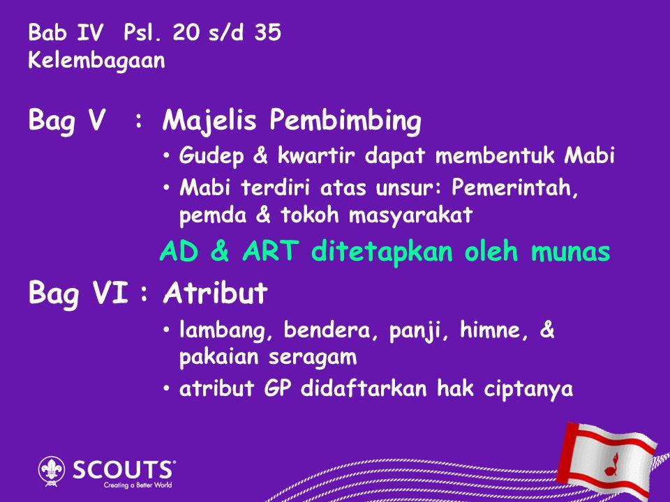 Bag V:Majelis Pembimbing Gudep & kwartir dapat membentuk Mabi Mabi terdiri atas unsur: Pemerintah, pemda & tokoh masyarakat AD & ART ditetapkan oleh m