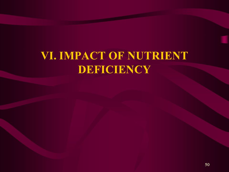 50 VI. IMPACT OF NUTRIENT DEFICIENCY