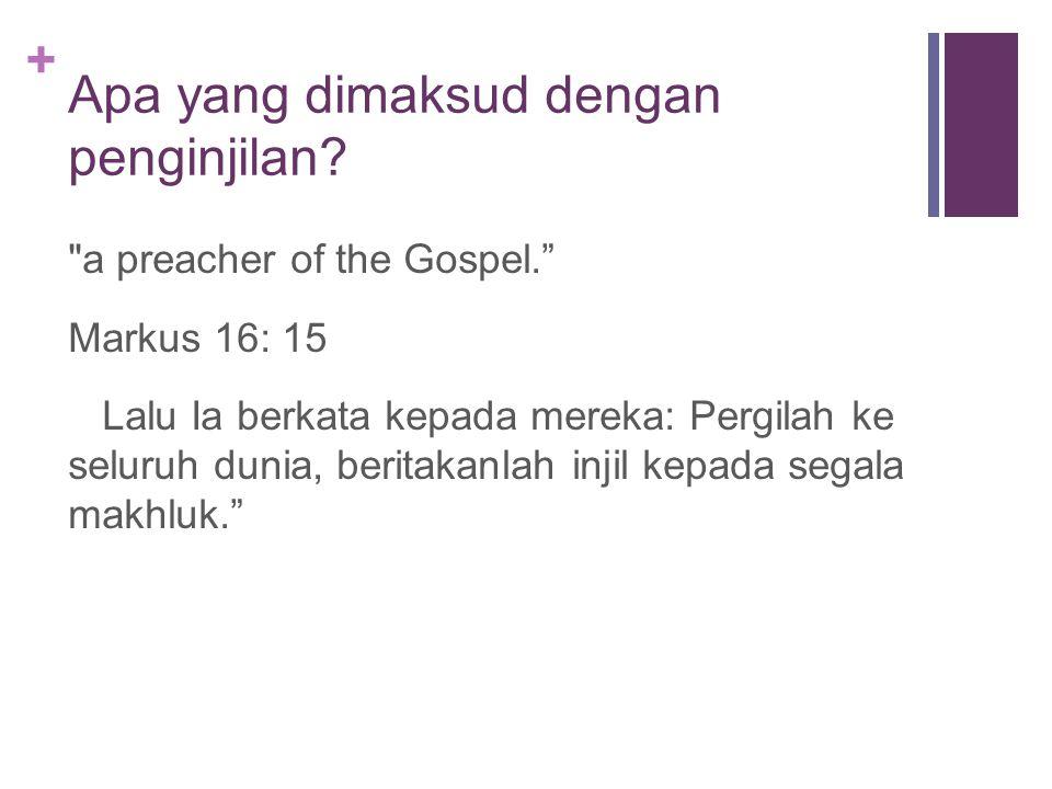 + Apa yang dimaksud dengan penginjilan.