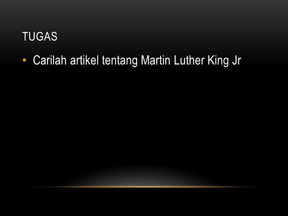 TUGAS Carilah artikel tentang Martin Luther King Jr