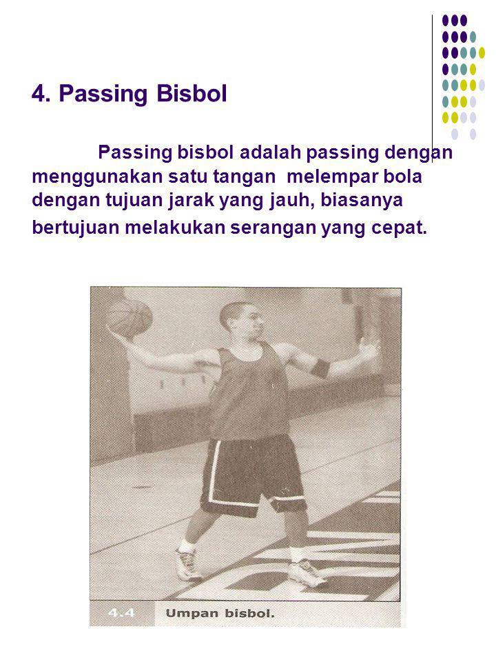 4. Passing Bisbol Passing bisbol adalah passing dengan menggunakan satu tangan melempar bola dengan tujuan jarak yang jauh, biasanya bertujuan melakuk