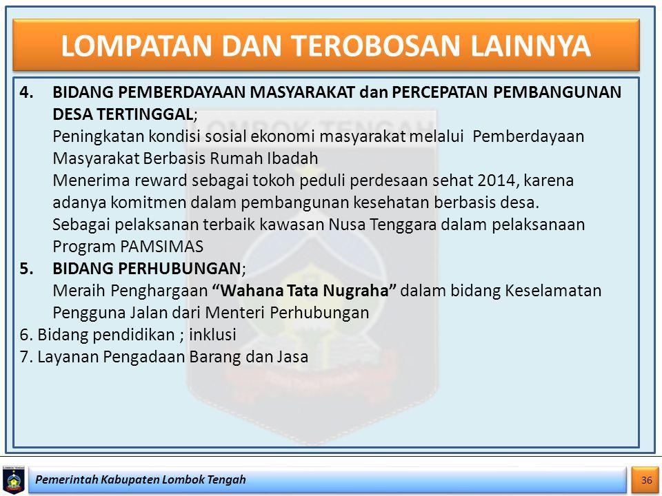 Pemerintah Kabupaten Lombok Tengah 36 LOMPATAN DAN TEROBOSAN LAINNYA 4.BIDANG PEMBERDAYAAN MASYARAKAT dan PERCEPATAN PEMBANGUNAN DESA TERTINGGAL; Peni