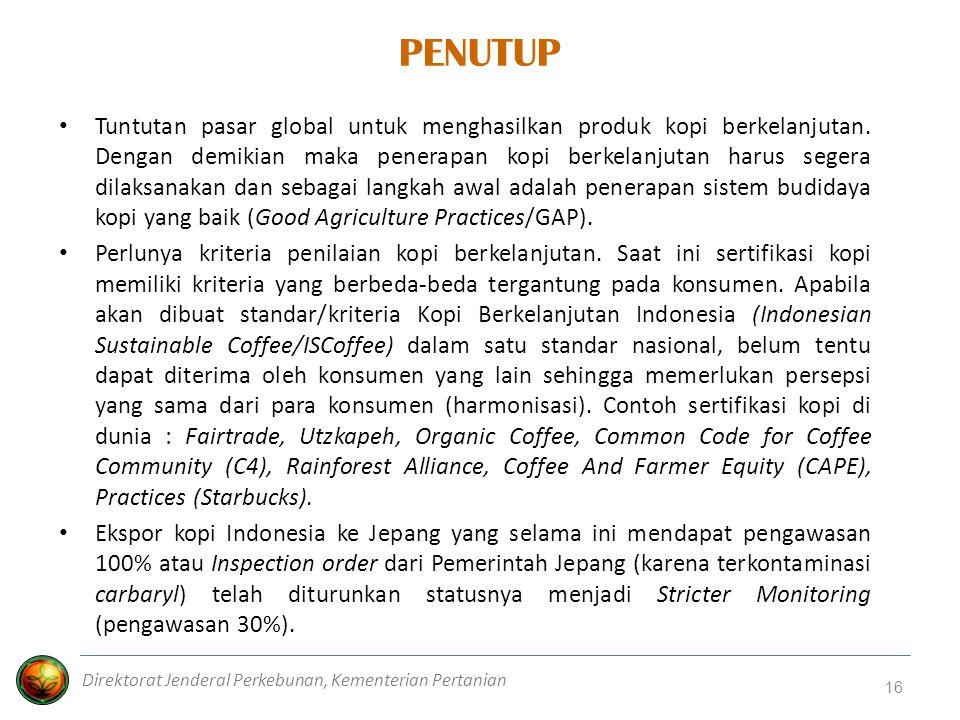 Tuntutan pasar global untuk menghasilkan produk kopi berkelanjutan. Dengan demikian maka penerapan kopi berkelanjutan harus segera dilaksanakan dan se