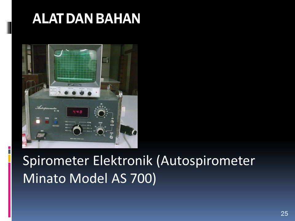 ALAT DAN BAHAN Spirometer Elektronik (Autospirometer Minato Model AS 700) 25