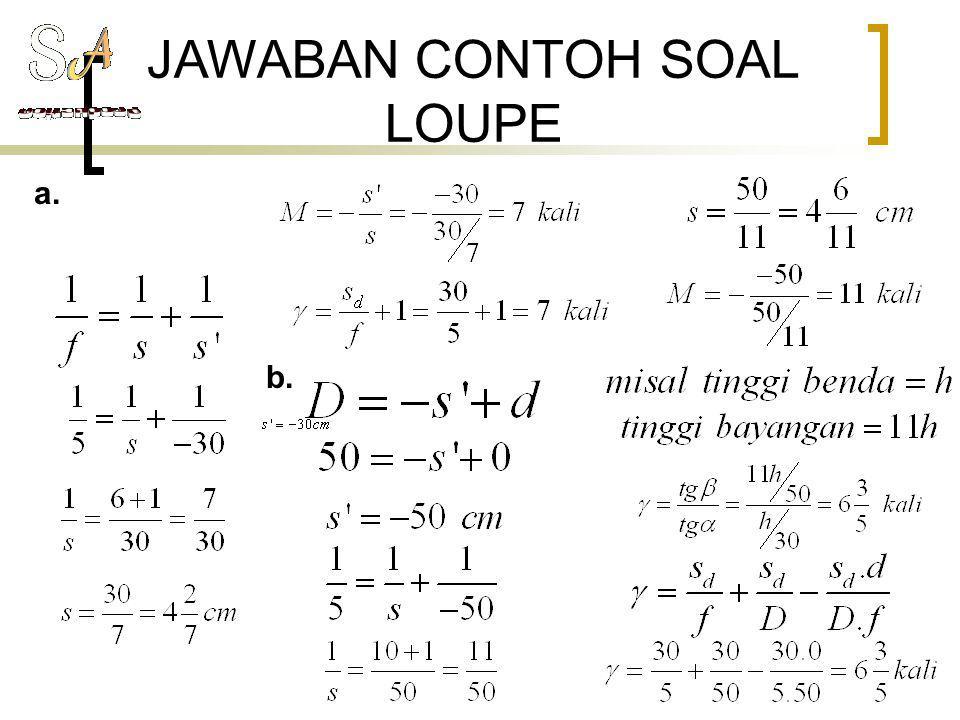 JAWABAN CONTOH SOAL LOUPE a. b.