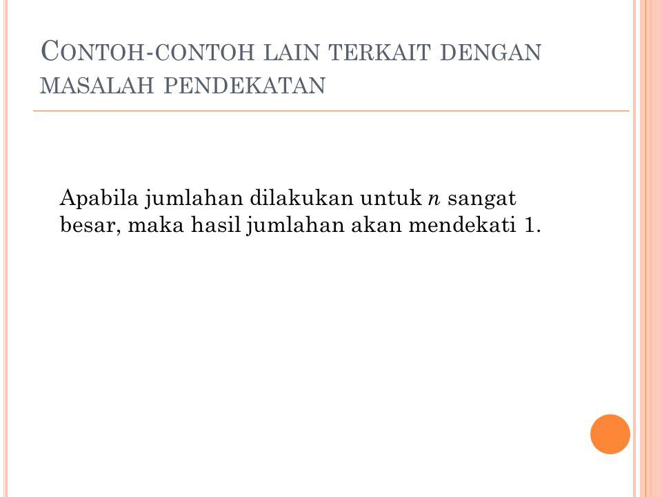C ONTOH - CONTOH LAIN TERKAIT DENGAN MASALAH PENDEKATAN 3.