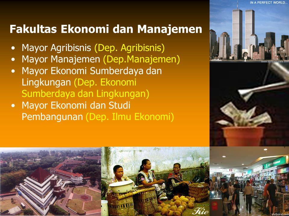 Fakultas Ekonomi dan Manajemen Mayor Agribisnis (Dep.