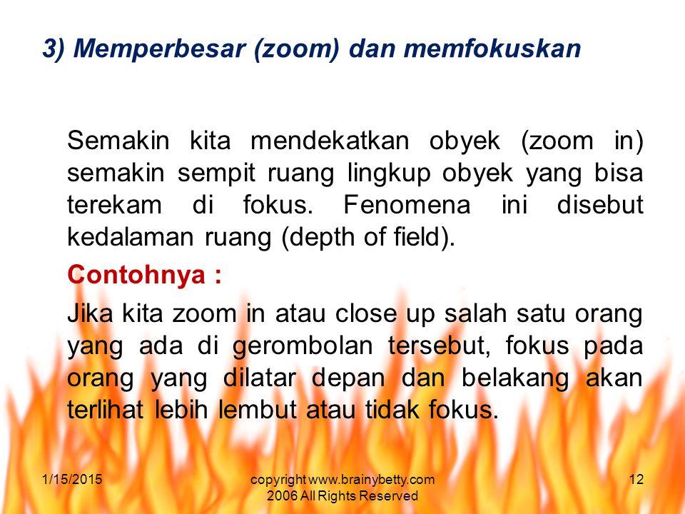 3) Memperbesar (zoom) dan memfokuskan Semakin kita mendekatkan obyek (zoom in) semakin sempit ruang lingkup obyek yang bisa terekam di fokus. Fenomena
