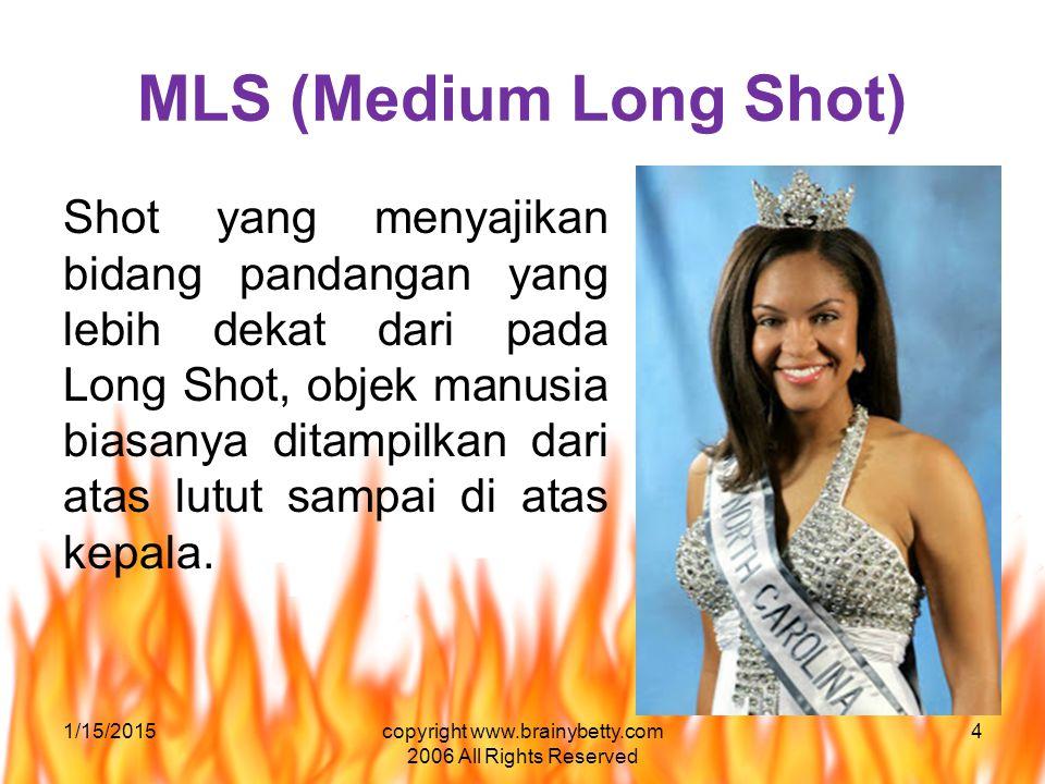 MLS (Medium Long Shot) Shot yang menyajikan bidang pandangan yang lebih dekat dari pada Long Shot, objek manusia biasanya ditampilkan dari atas lutut sampai di atas kepala.