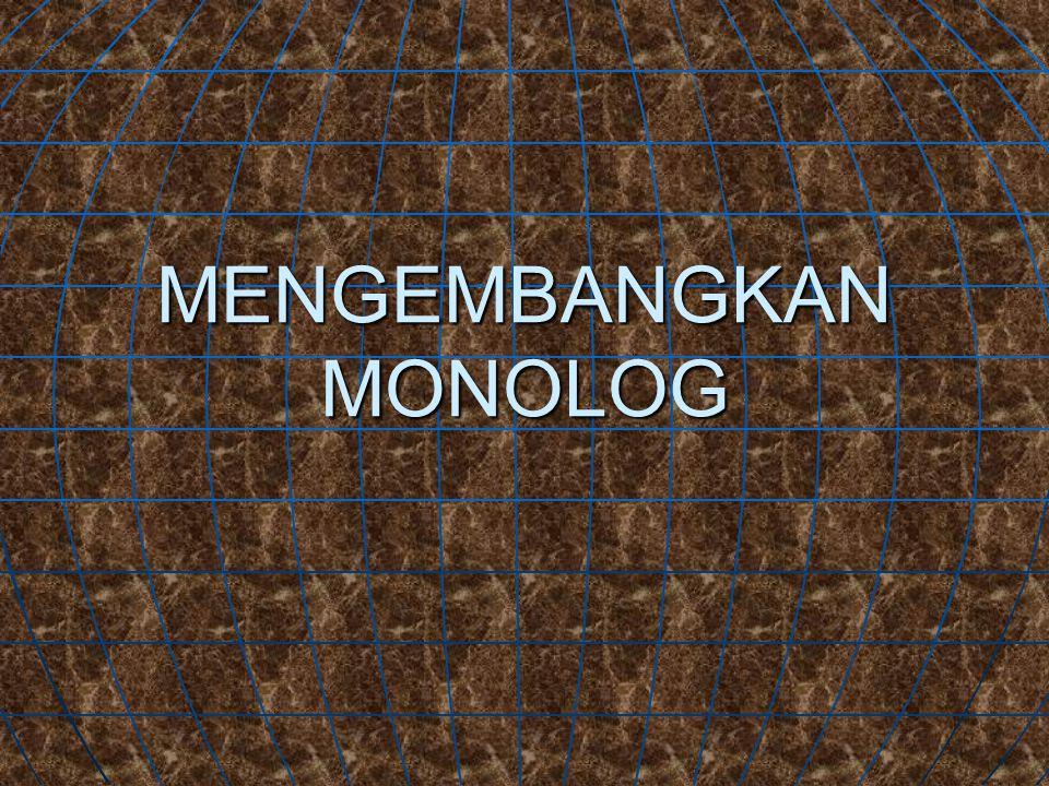 MENGEMBANGKAN MONOLOG
