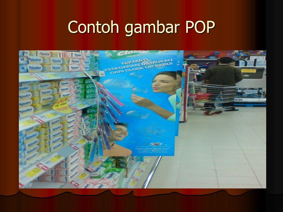 Kesimpulan POP Dari gambar diatas dapat diketahui bahwa pihak produsen produk berusaha melakukan promosi yang menarik.