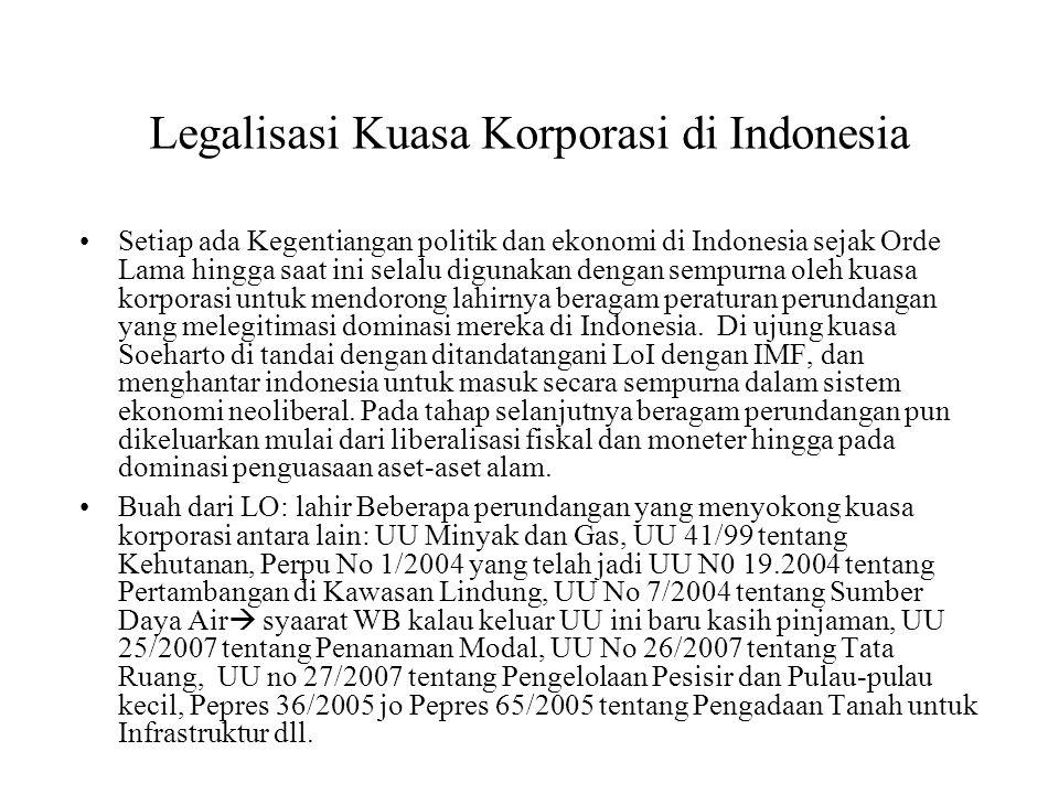 Legalisasi Kuasa Korporasi di Indonesia Setiap ada Kegentiangan politik dan ekonomi di Indonesia sejak Orde Lama hingga saat ini selalu digunakan deng