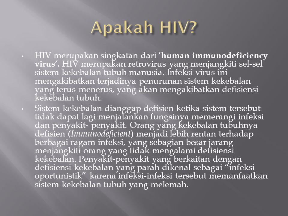 HIV merupakan singkatan dari ' human immunodeficiency virus'.