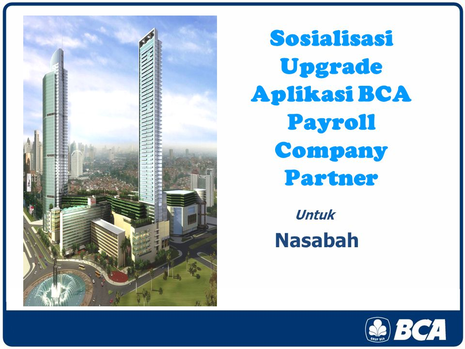Sosialisasi Upgrade Aplikasi BCA Payroll Company Partner Untuk Nasabah