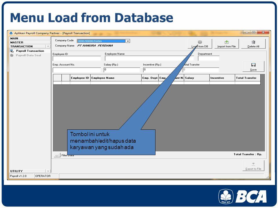 Menu Load from Database Tombol ini untuk menambah/edit/hapus data karyawan yang sudah ada