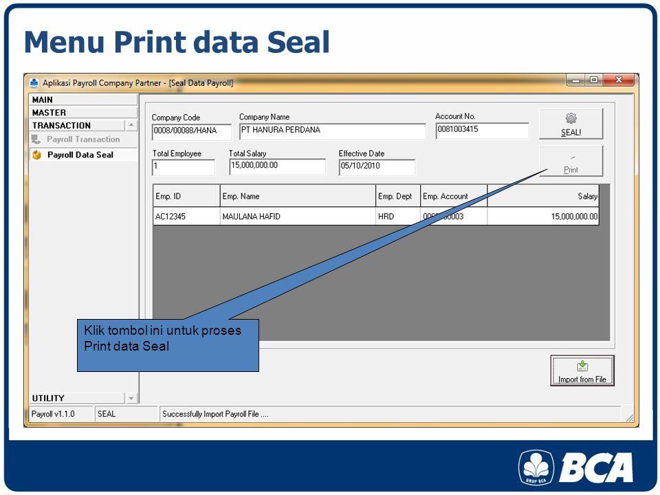 Menu Print data Seal Klik tombol ini untuk proses Print data Seal
