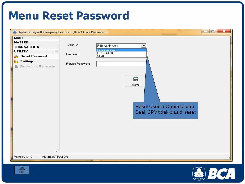 Menu Reset Password Reset User Id Operator dan Seal, SPV tidak bisa di reset