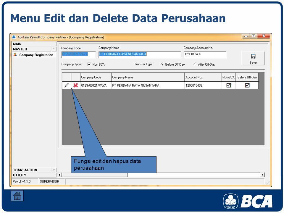 Menu Edit dan Delete Data Perusahaan Fungsi edit dan hapus data perusahaan