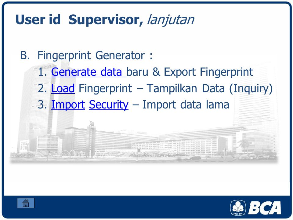 B. Fingerprint Generator : 1. Generate data baru & Export FingerprintGenerate data 2. Load Fingerprint – Tampilkan Data (Inquiry)Load 3. Import Securi