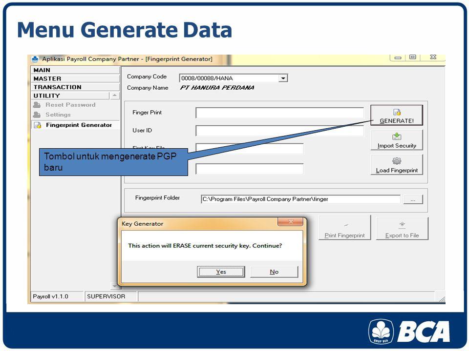 Menu Generate Data Tombol untuk mengenerate PGP baru