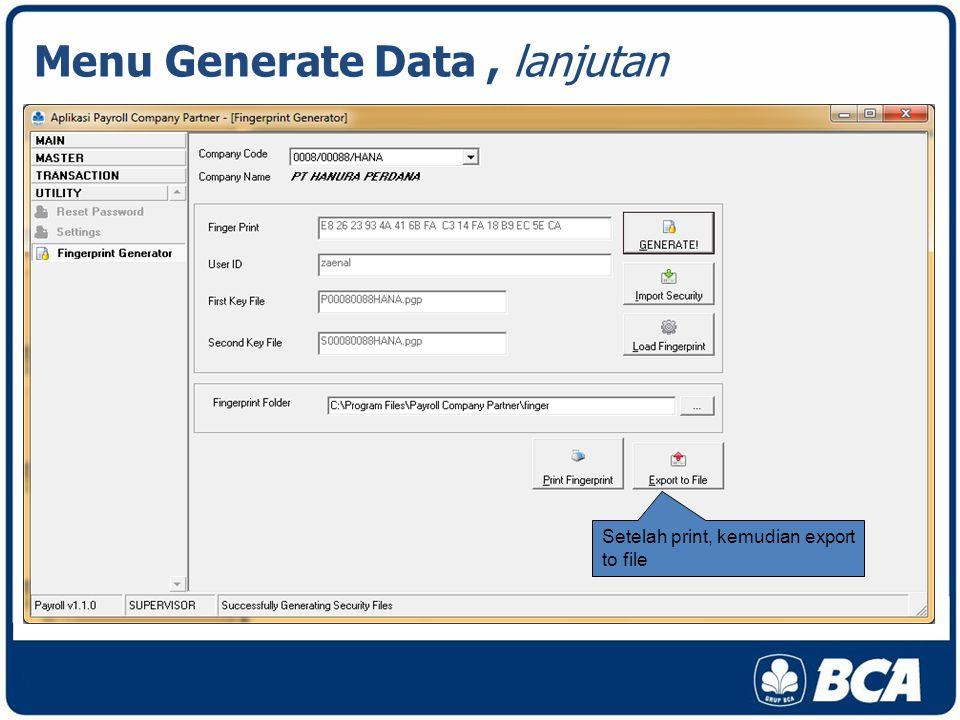 Menu Generate Data, lanjutan Setelah print, kemudian export to file