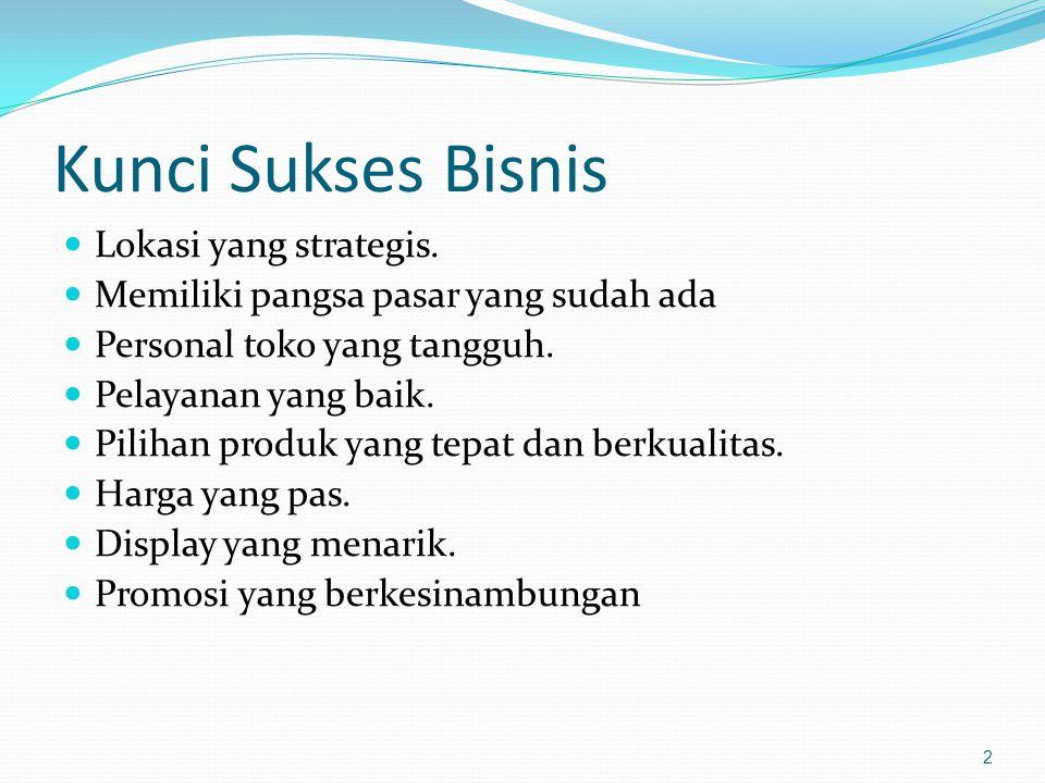 Kunci Sukses Bisnis Lokasi yang strategis.