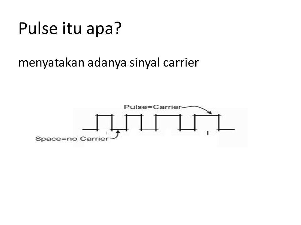 Pulse itu apa? menyatakan adanya sinyal carrier