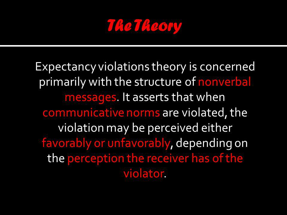 Expectancy violations theory is concerned primarily with the structure of nonverbal messages.