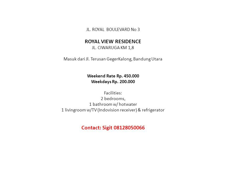 JL.ROYAL BOULEVARD No 3 ROYAL VIEW RESIDENCE JL. CIWARUGA KM 1,8 Masuk dari Jl.